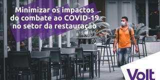 Minimizar os impactos do combate ao COVID-19 no setor da restauração