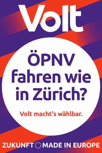 """Wahlplakat mit der Aufschrift """"ÖPNV fahren wie in Zürich?"""""""