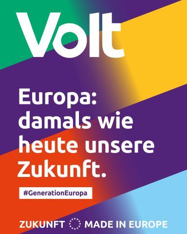 Volt. Europa: damals wie heute unsere Zukunft.