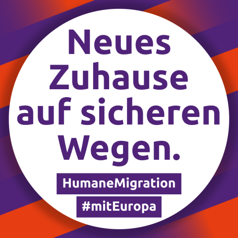 Neues Zuhause auf sicheren Wegen. Humane Migration #mitEuropa
