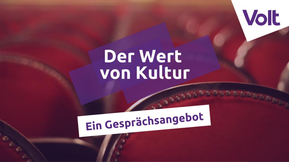 Der Wert von Kultur - Volt Köln