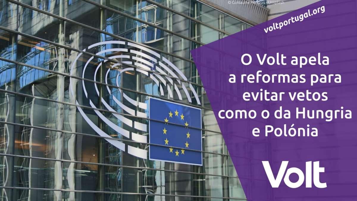 O Volt apela a reformas para evitar vetos como o da Hungria e Polónia