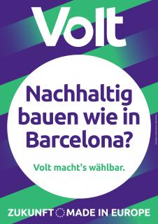 """Wahlplakat mit der Aufschrift """"Nachhaltig bauen wie in Barcelona?"""""""